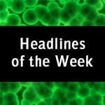 Biodefense News - Headlines of the Week