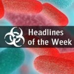 Headlines of the Week in Biodefense
