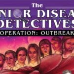 The Junior Disease Detectives - Operation Outbreak